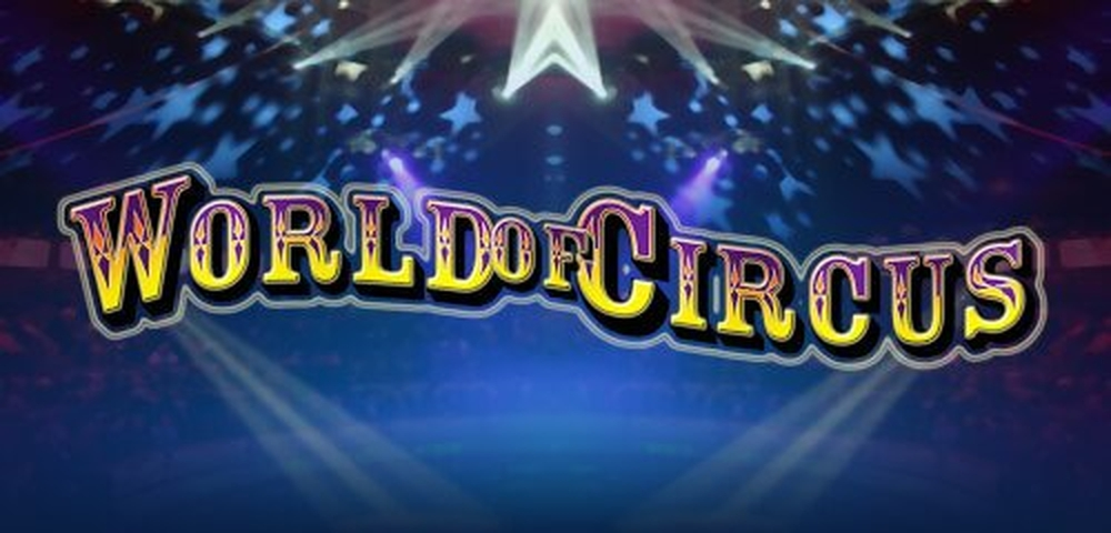 The World of Circus Online Slot Demo Game by Merkur Gaming