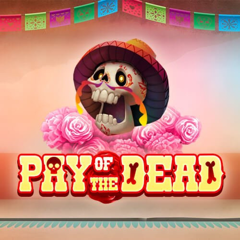 Pay of the Dead Online Slot Demo Game by Slingo