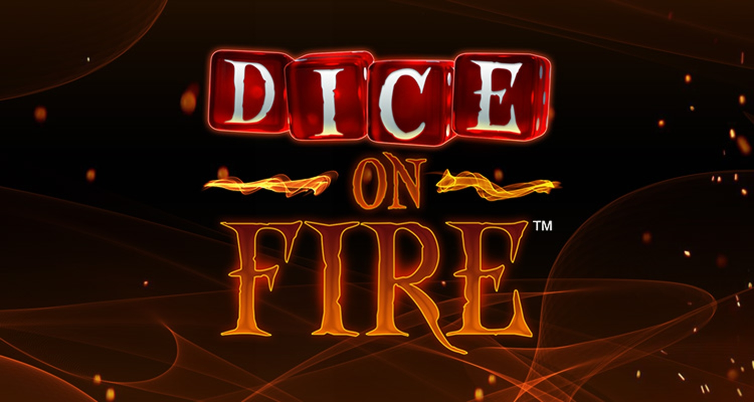 Dice on Fire Online Slot Demo Game by Stakelogic