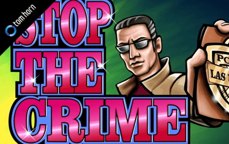 The Stop The Crime Online Slot Demo Game by Tom Horn Gaming